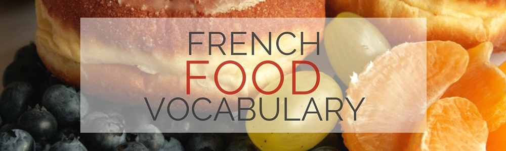 French Vocabulary French Food Word List French Testing